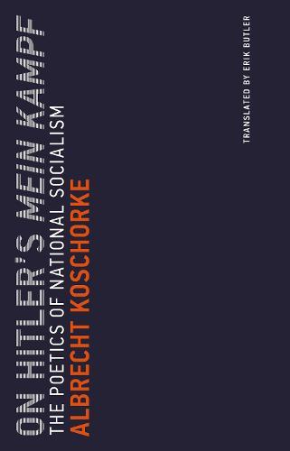 On Hitler's Mein Kampf: Volume 2: The Poetics of National Socialism - Untimely Meditations (Paperback)