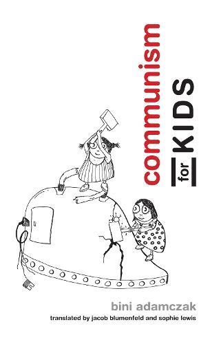 Communism for Kids - The MIT Press (Paperback)