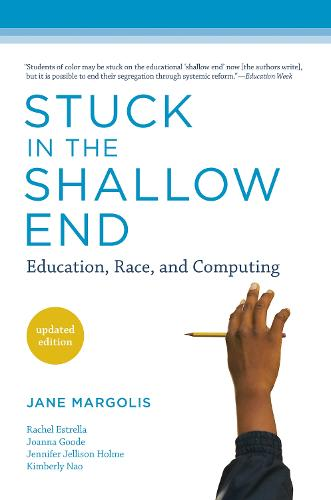 Stuck in the Shallow End: Education, Race, and Computing - The MIT Press (Paperback)