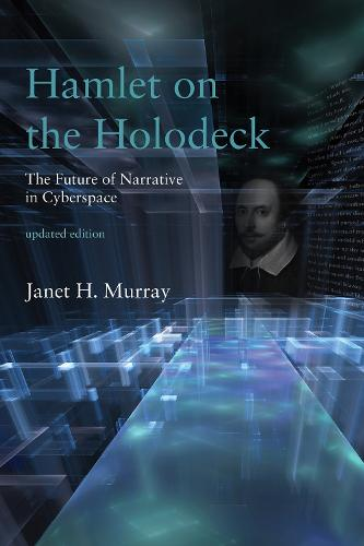 Hamlet on the Holodeck: The Future of Narrative in Cyberspace - The MIT Press (Paperback)
