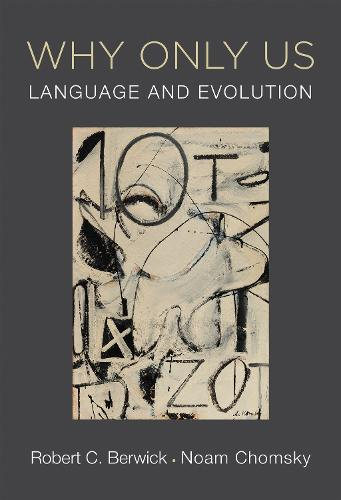 Why Only Us: Language and Evolution - The MIT Press (Paperback)