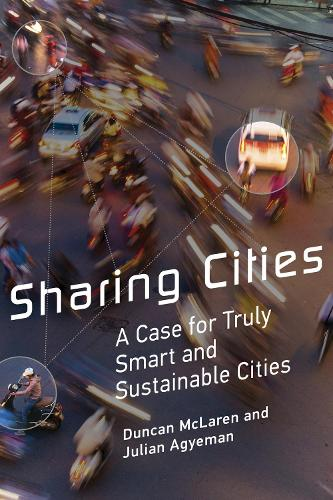 Sharing Cities: A Case for Truly Smart and Sustainable Cities - Urban and Industrial Environments (Paperback)