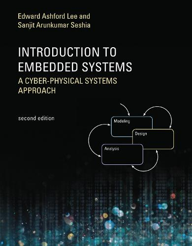 Introduction to Embedded Systems: A Cyber-Physical Systems Approach - The MIT Press (Paperback)