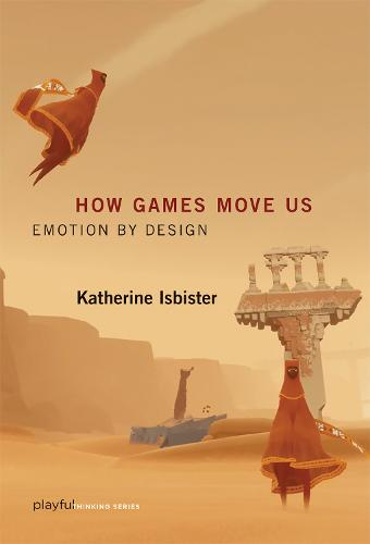 How Games Move Us: Emotion by Design - Playful Thinking (Paperback)