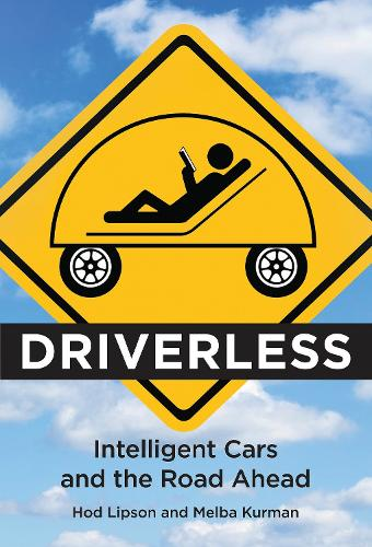 Driverless: Intelligent Cars and the Road Ahead - The MIT Press (Paperback)
