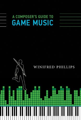 A Composer's Guide to Game Music - The MIT Press (Paperback)