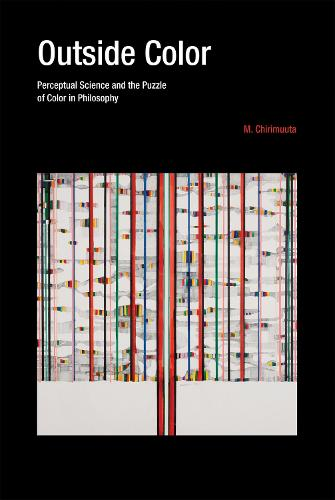 Outside Color: Perceptual Science and the Puzzle of Color in Philosophy - The MIT Press (Paperback)