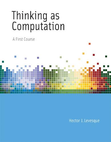 Thinking as Computation: A First Course - The MIT Press (Paperback)