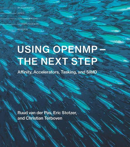 Using OpenMP-The Next Step: Affinity, Accelerators, Tasking, and SIMD - Scientific and Engineering Computation (Paperback)
