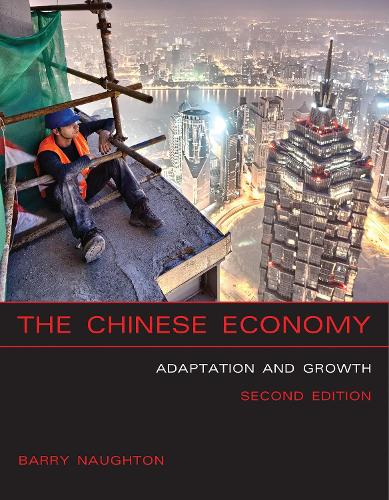 The Chinese Economy: Adaptation and Growth - The MIT Press (Paperback)