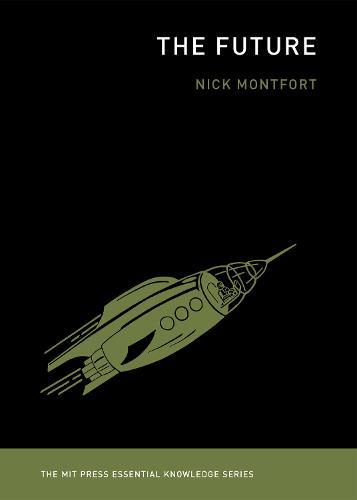 The Future - MIT Press Essential Knowledge series (Paperback)
