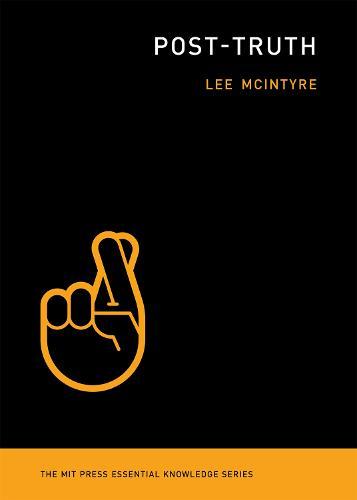 Post-Truth - MIT Press Essential Knowledge series (Paperback)