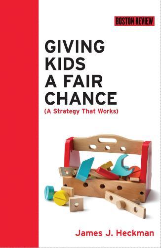 Giving Kids a Fair Chance - Boston Review Books (Paperback)