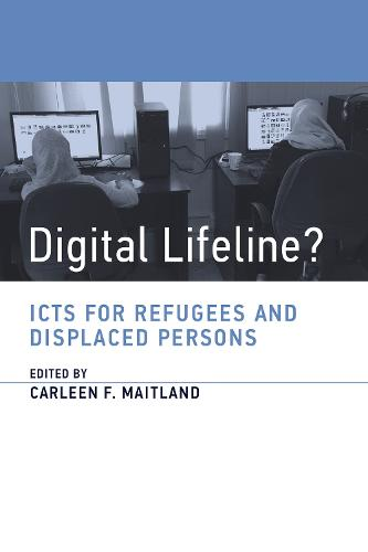 Digital Lifeline?: ICTs for Refugees and Displaced Persons - Information Policy (Paperback)
