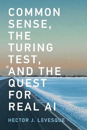 Common Sense, the Turing Test, and the Quest for Real AI - The MIT Press (Paperback)