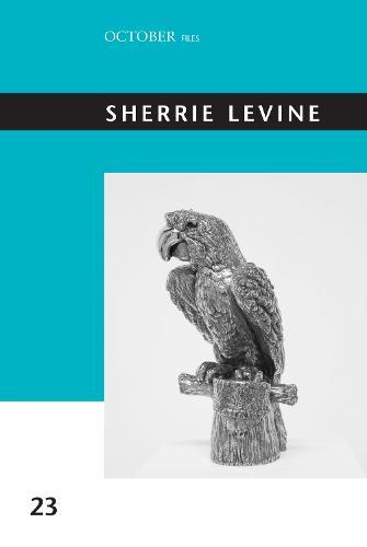 Sherrie Levine: Volume 23 - October Files (Paperback)