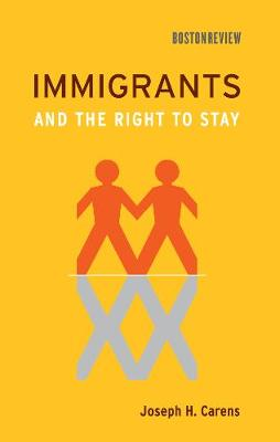 Immigrants and the Right to Stay - Boston Review Books (Paperback)