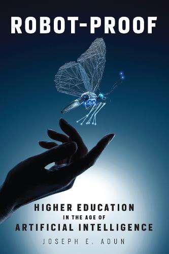 Robot-Proof: Higher Education in the Age of Artificial Intelligence - The MIT Press (Paperback)