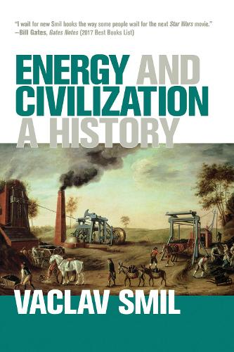Energy and Civilization: A History - The MIT Press (Paperback)
