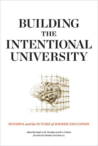 Building the Intentional University: Minerva and the Future of Higher Education - The MIT Press (Paperback)