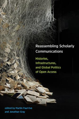 Reassembling Scholarly Communications (Paperback)