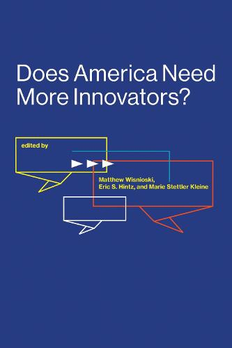 Does America Need More Innovators? - Lemelson Center Studies in Invention and Innovation series (Paperback)
