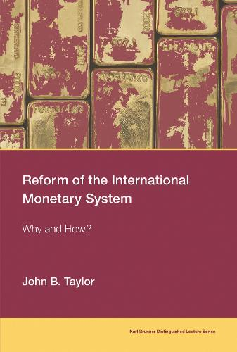 Reform of the International Monetary System: Why and How? - Karl Brunner Distinguished Lecture Series (Paperback)