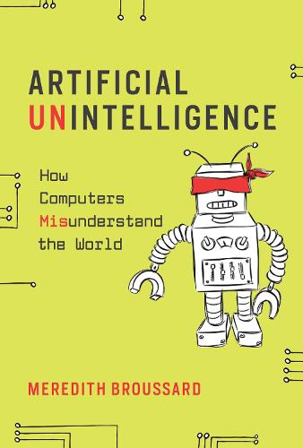 Artificial Unintelligence: How Computers Misunderstand the World - The MIT Press (Paperback)
