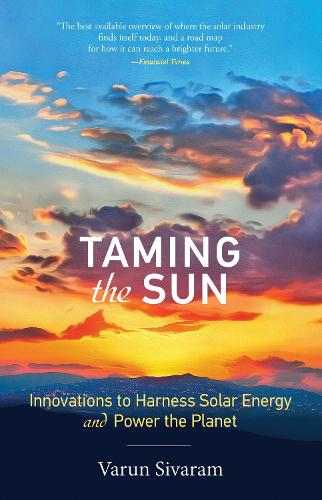 Taming the Sun: Innovations to Harness Solar Energy and Power the Planet - The MIT Press (Paperback)