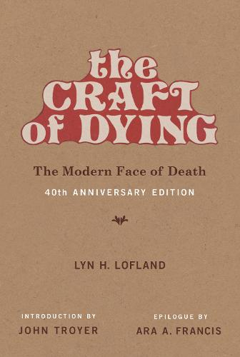 The Craft of Dying: The Modern Face of Death - The MIT Press (Paperback)