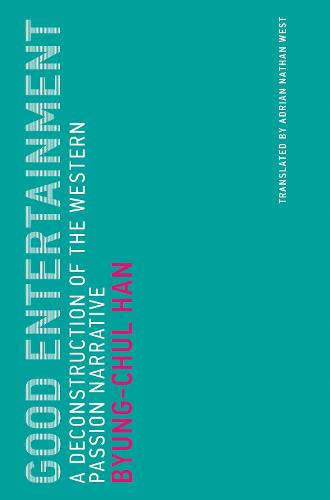 Good Entertainment: A Deconstruction of the Western Passion Narrative - Untimely Meditations (Paperback)