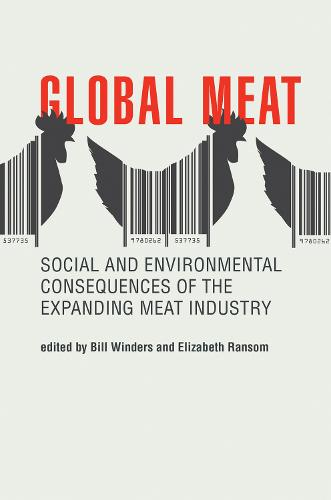 Global Meat: Social and Environmental Consequences of the Expanding Meat Industry - Food, Health, and the Environment (Paperback)
