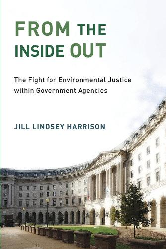 From the Inside Out: The Fight for Environmental Justice within Government Agencies - Urban and Industrial Environments (Paperback)
