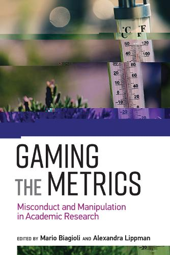 Gaming the Metrics: Misconduct and Manipulation in Academic Research - Infrastructures (Paperback)