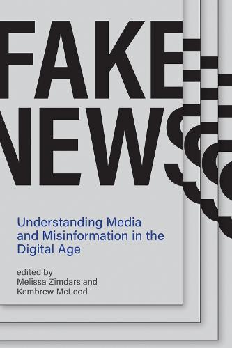 Fake News: Understanding Media and Misinformation in the Digital Age - Information Policy (Paperback)