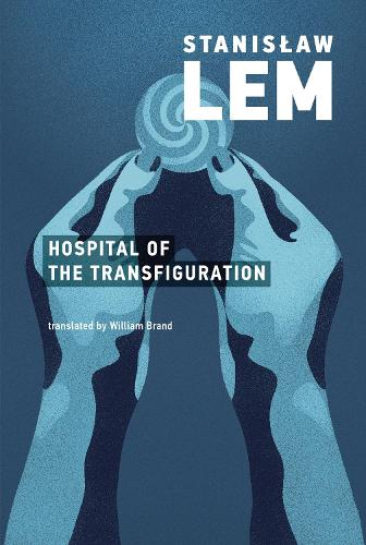 The Hospital of the Transfiguration - The MIT Press (Paperback)