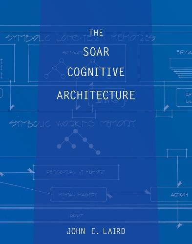 The Soar Cognitive Architecture - The MIT Press (Paperback)
