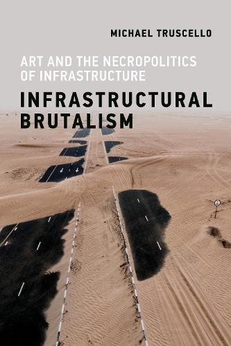 Infrastructural Brutalism (Paperback)