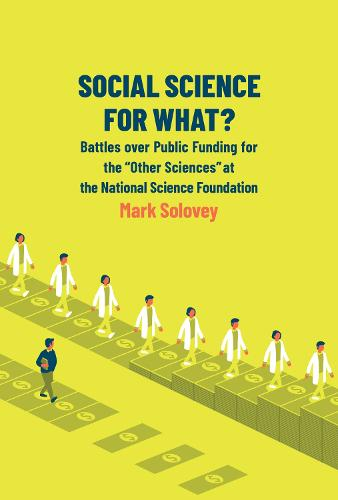 Social Science for What?: Battles over Public Funding for the Other Sciences at the National Science Foundation  (Paperback)