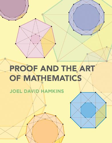 Proof and the Art of Mathematics (Paperback)