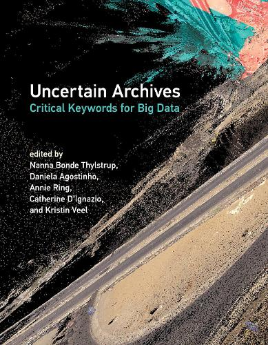 Uncertain Archives: Critical Keywords for Big Data (Paperback)