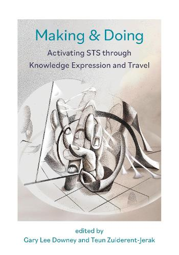 Making & Doing: Activating STS through Knowledge Expression and Travel (Paperback)