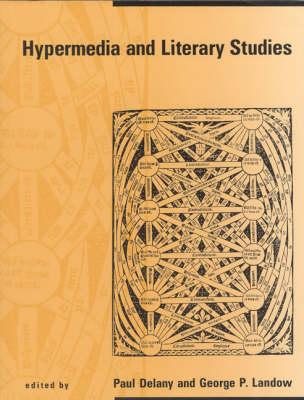 Hypermedia and Literary Studies - Digital Communication (Paperback)