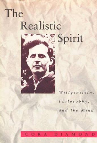 The Realistic Spirit: Wittgenstein, Philosophy, and the Mind - Representation and Mind series (Paperback)