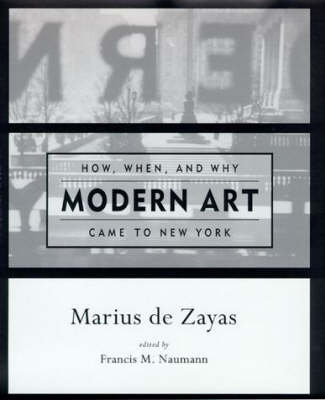 How, When, and Why Modern Art Came to New York - MIT Press (Paperback)