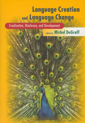 Language Creation and Language Change: Creolization, Diachrony, and Development (Paperback)