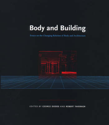 Body and Building: Essays on the Changing Relation of Body and Architecture - The MIT Press (Paperback)