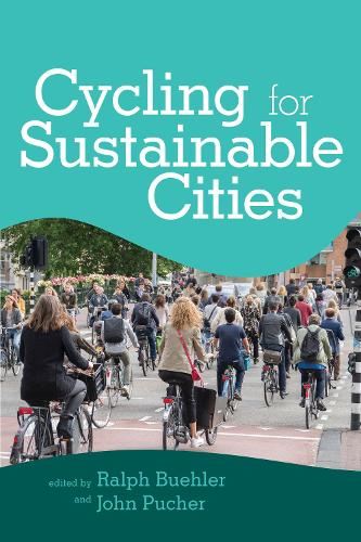 Cycling for Sustainable Cities - Urban and Industrial Environment (Paperback)