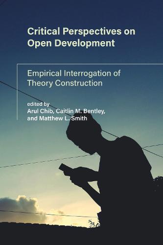 Critical Perspectives on Open Development: Empirical Interrogation of Theory - International Development Research (Paperback)