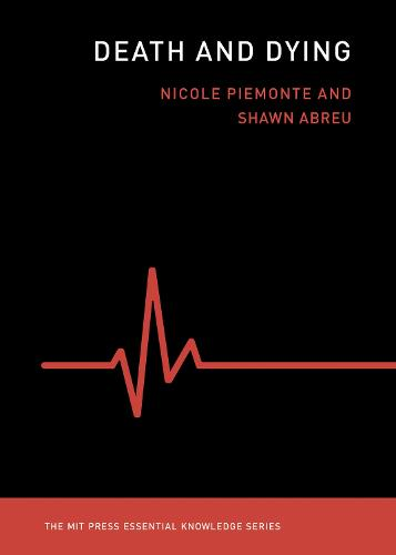 Death and Dying - The MIT Press Essential Knowledge series (Paperback)